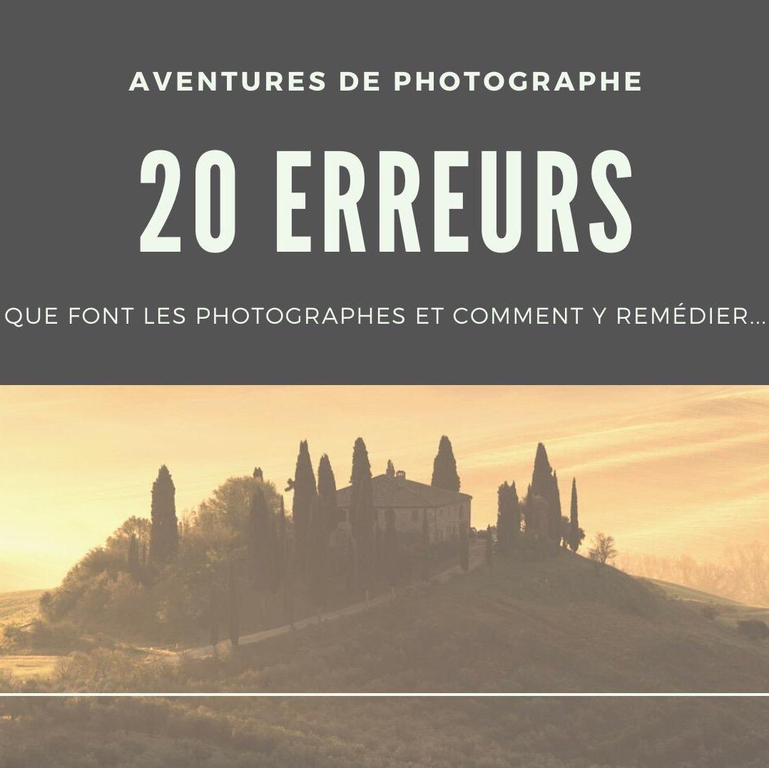 20 ERREURS QUE FONT LES PHOTOGRAPHES